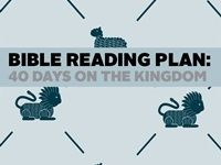 40 Days on the Kingdom - Bible Reading Plan