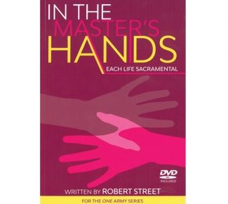 In the Master's Hands: Each Life Sacramental