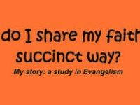 How Do I Share My Faith in a Succinct Way?