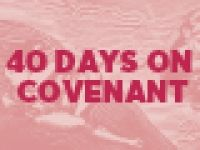 40 Days on Covenant - Bible Reading Plan