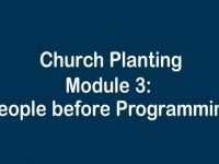 Church Planting Module 3 - People before Programming